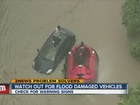 Watch out for flood-damaged vehicles