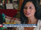 Newly minted U.S. citizen voting for Trump