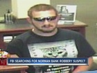 FBI searching for Norman bank robbery suspect