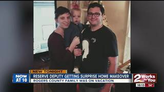 Rogers County Reserve Deputy gets home makeover