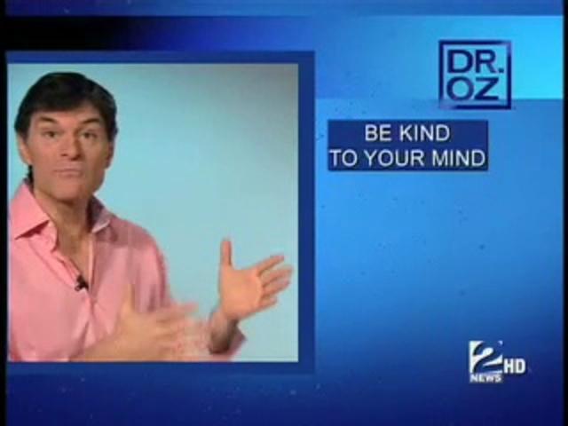 Dr. Oz Medical Minute: Be Kind to Your Mind