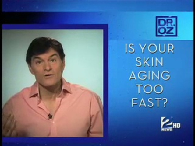 Dr. Oz Medical Minute: Is Your Skin Aging too Fast?