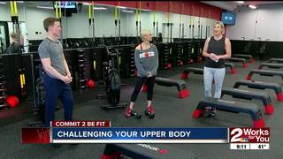 Commit 2 Be Fit: Challenging Your Upper Body