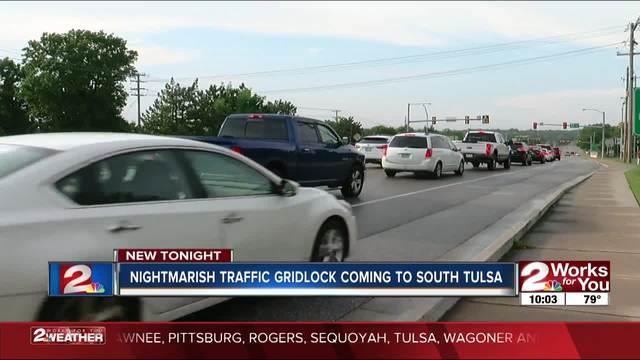 Nightmarish traffic gridlock coming to south Tulsa